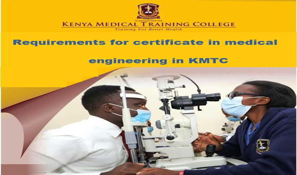 Requirements for certificate in medical engineering in KMTC